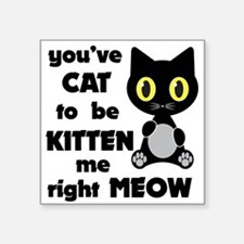 Cat to be kitten me Sticker