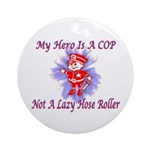 My COP Hero Ornament (Round)