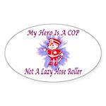 My COP Hero Oval Sticker