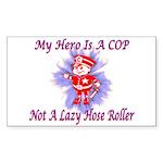 My COP Hero Rectangle Sticker