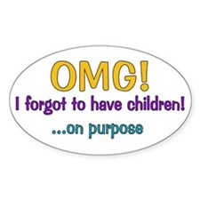 Forgot To Have Children Oval Decal