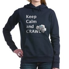 Keep calm and crawl for light t Women's Hooded Swe