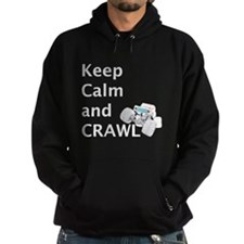Keep calm and crawl for light t Hoodie