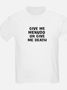 Give me Menudo T-Shirt