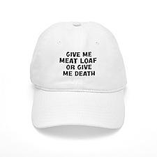 Give me Meat Loaf Baseball Cap