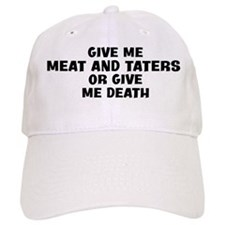 Give me Meat And Taters Baseball Cap