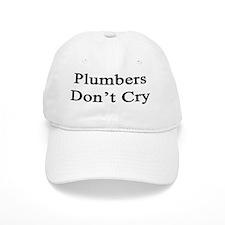 Plumbers Don't Cry  Baseball Cap