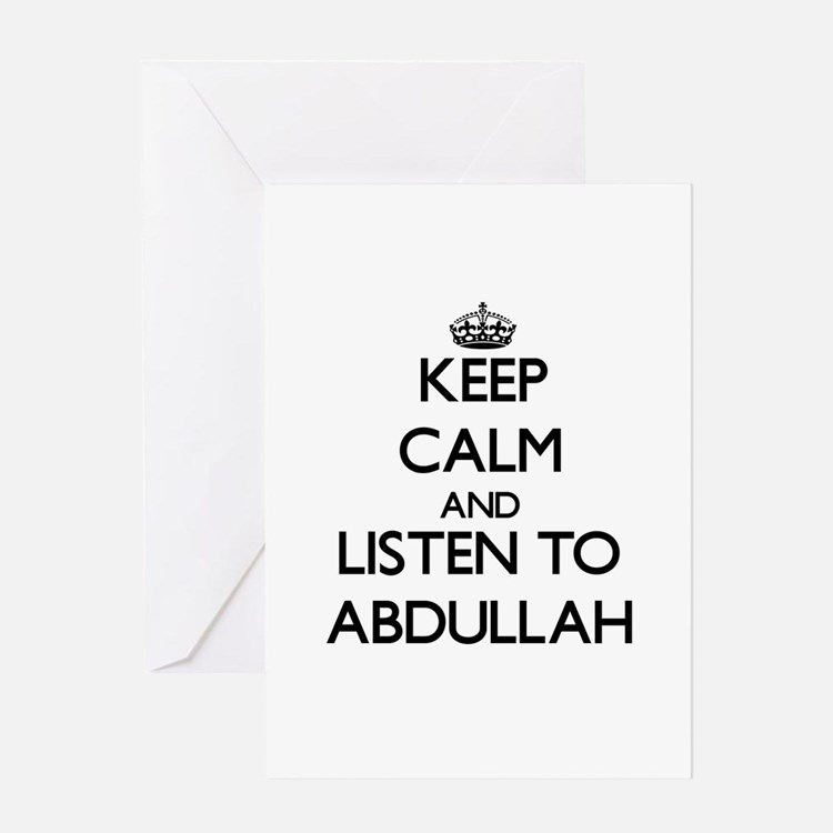 Keep Calm and Listen to Abdullah Greeting Cards