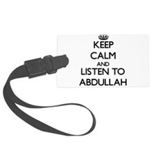 Keep Calm and Listen to Abdullah Luggage Tag