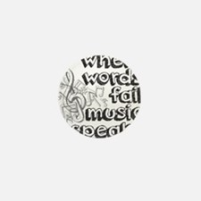 Where Words Fail, Music Speaks. Mini Button