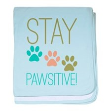 Stay Pawsitive baby blanket