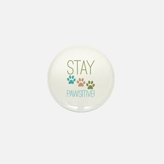 Stay Pawsitive Mini Button