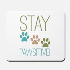 Stay Pawsitive Mousepad