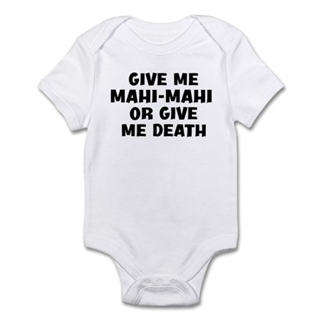 Give me Mahi-Mahi Infant Bodysuit