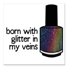 "Glitter In My Veins Square Car Magnet 3"" X 3&"