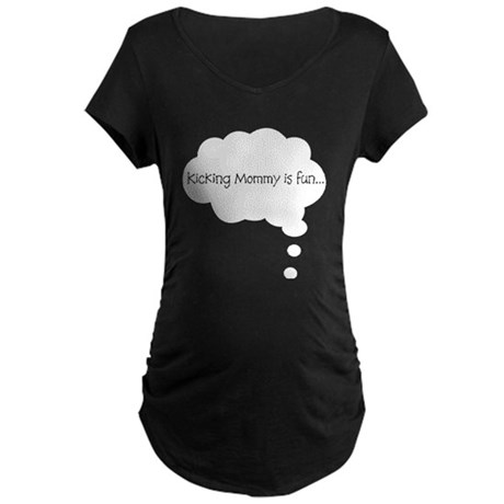 Kicking Mommy is FUn Maternity Dark T-Shirt