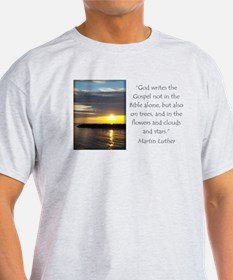 Martin Luther Nature quote T-Shirt
