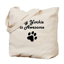My Yorkie Is Awesome Tote Bag