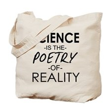 SCIENCE IS THE POETRY OF REALITY Tote Bag