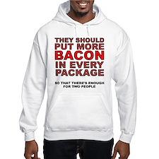 More Bacon In Every Package Hoodie Sweatshirt