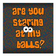 "Are you staring? Square Car Magnet 3"" x 3"""