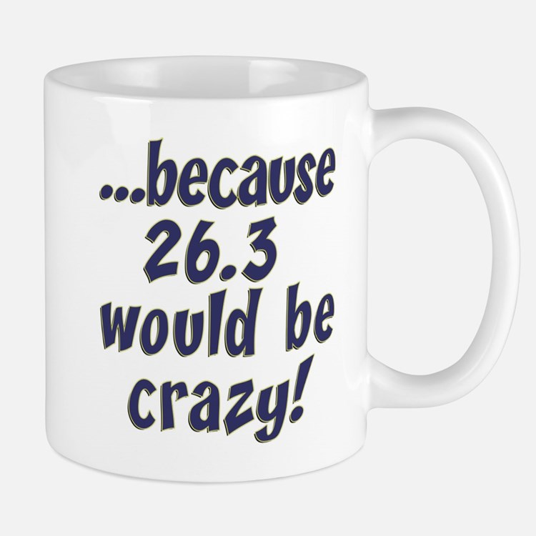 26.3 Would Be Crazy Mugs