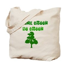 Think Green Be Green Tote Bag