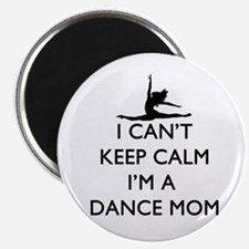 CantKeepCalmDanceMom Magnets