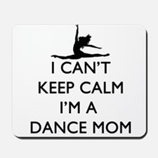 CantKeepCalmDanceMom Mousepad