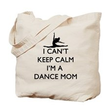 CantKeepCalmDanceMom Tote Bag