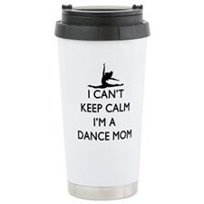 CantKeepCalmDanceMom Travel Mug