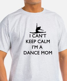 CantKeepCalmDanceMom T-Shirt