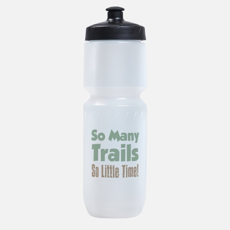 So Many Trails So Little Time Sports Bottle