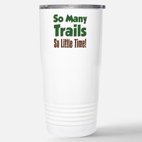 So Many Trails So Little Time Travel Mug
