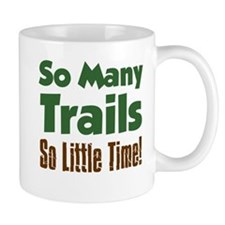 So Many Trails So Little Time Mugs