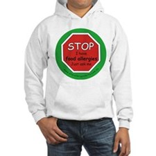 STOP I have food allergies. Hoodie