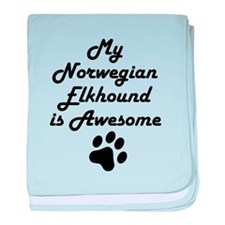 My Norwegian Elkhound Is Awesome baby blanket