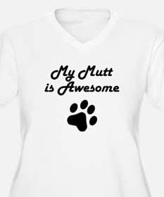 My Mutt Is Awesome Plus Size T-Shirt