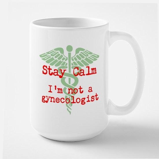 Stay Calm Im a gynecologist Mugs