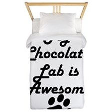 My Chocolate Lab Is Awesome Twin Duvet
