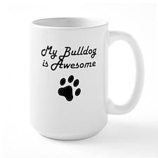 My Bulldog Is Awesome Mugs