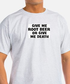 Give me Root Beer T-Shirt