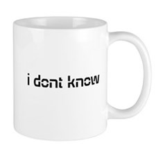 i dont know - t shirt Mugs