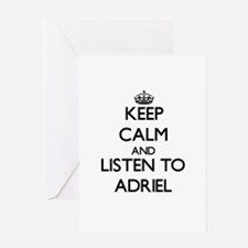 Keep Calm and Listen to Adriel Greeting Cards