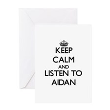 Keep Calm and Listen to Aidan Greeting Cards