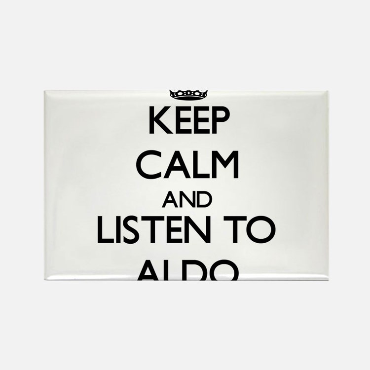 Keep Calm and Listen to Aldo Magnets