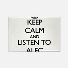 Keep Calm and Listen to Alec Magnets