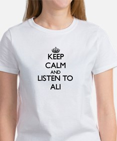 Keep Calm and Listen to Ali T-Shirt