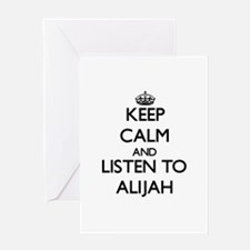 Keep Calm and Listen to Alijah Greeting Cards