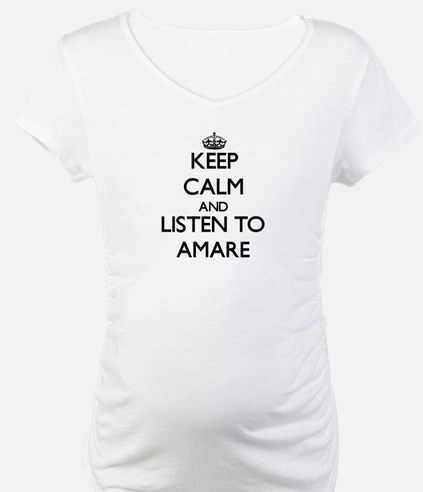 Keep Calm and Listen to Amare Shirt
